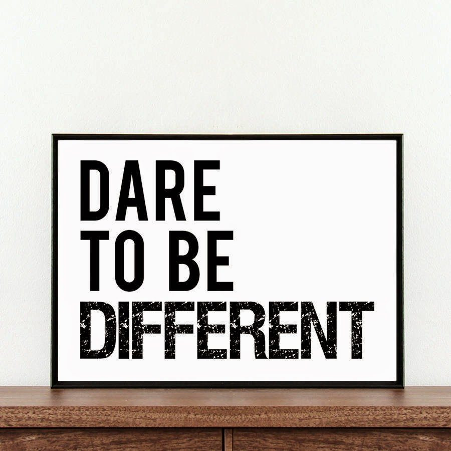 original_dare-to-be-different-typography-print