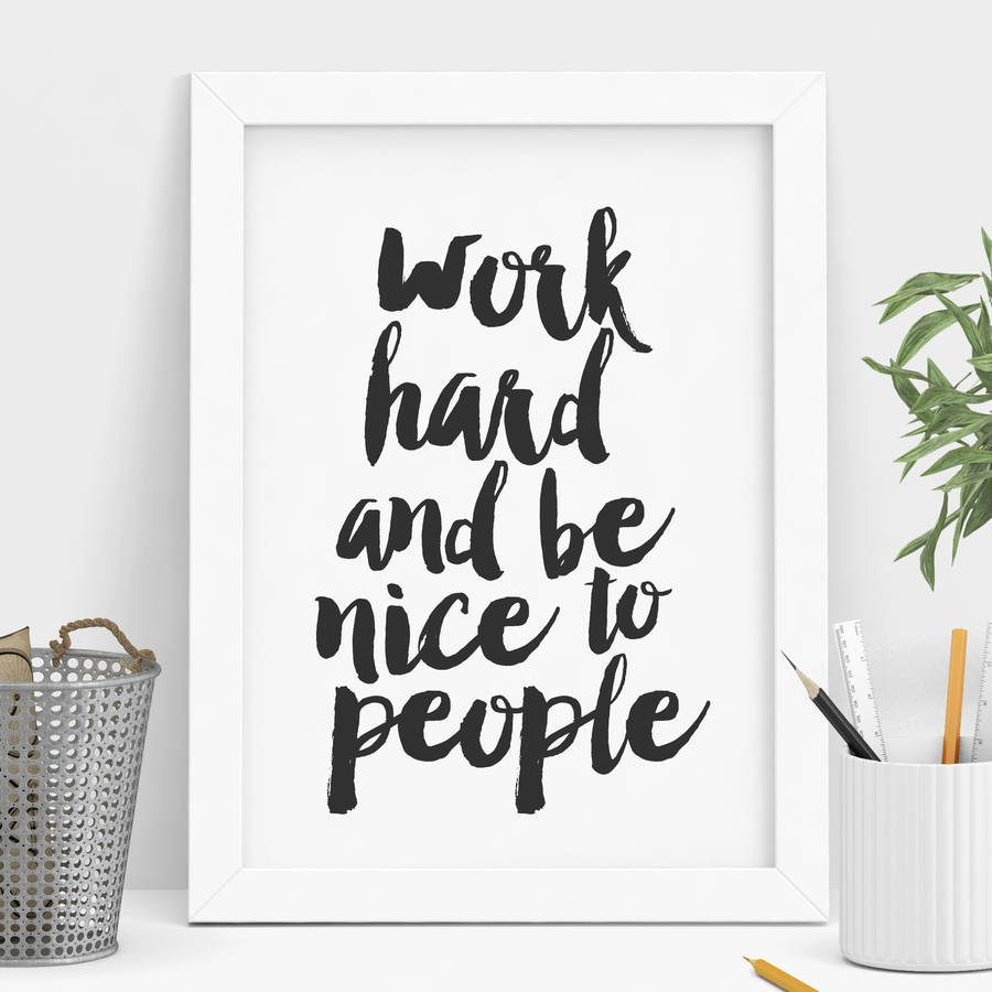 original_work-hard-and-be-nice-to-people-typography-print